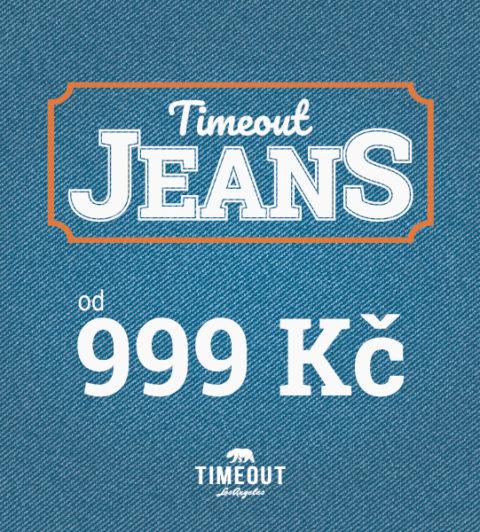 Jeans od 999 Kč v TimeOut