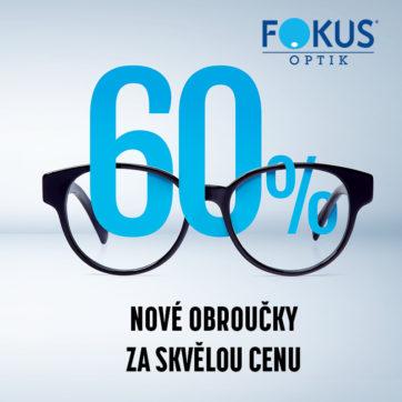 Sleva 60 % na nové obroučky ve FOKUS optik